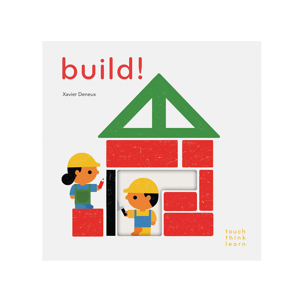 Touch Think Learn: Build! by Xavier Deneux  | Mapamundi Kids