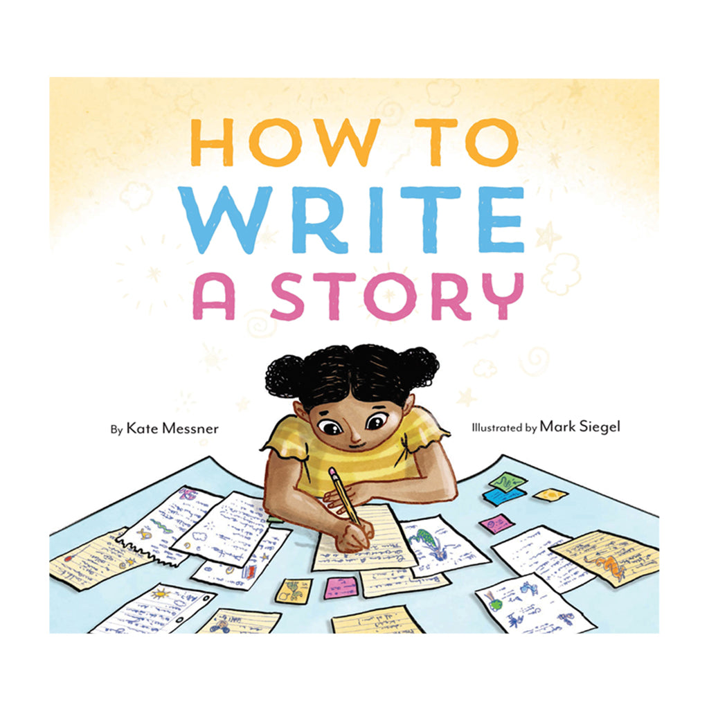 How to Write a Story by Kate Messner | Mapamundi Kids