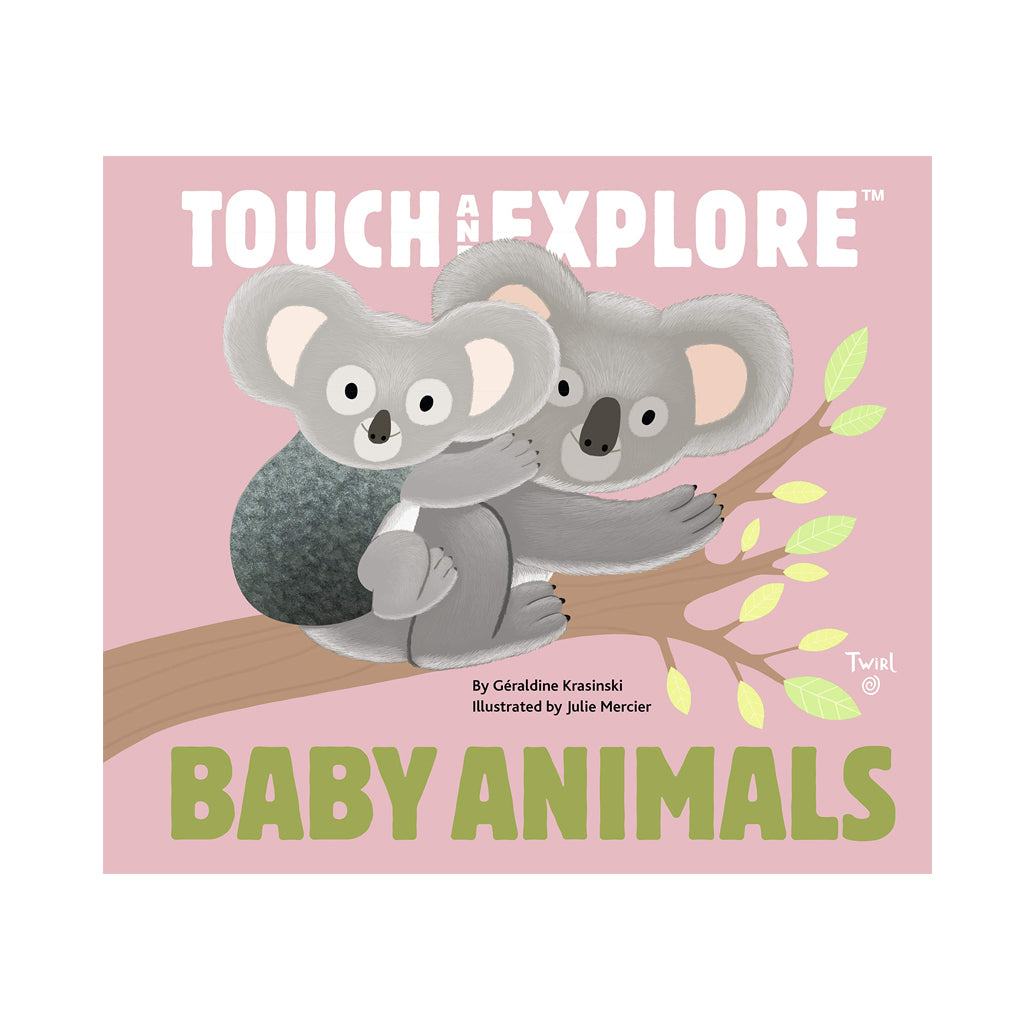 Touch and Explore: Baby Animals by Geraldine Krasinksi | Mapamundi Kids