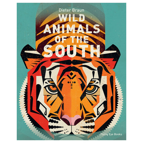 wild animals of the south dieter braun flying eye publishers