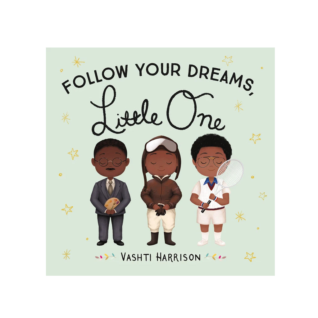 Follow Your Dreams, Little One by Vashti Harrison | Mapamundi Kids