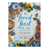 The Forest Feast for Kids: Colorful Vegetarian Recipes That Are Simple