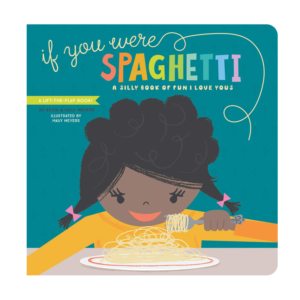 Gibbs Smith - If You Were Spaghetti: A Silly Book of Fun I Love Yous | Mapamundi Kids