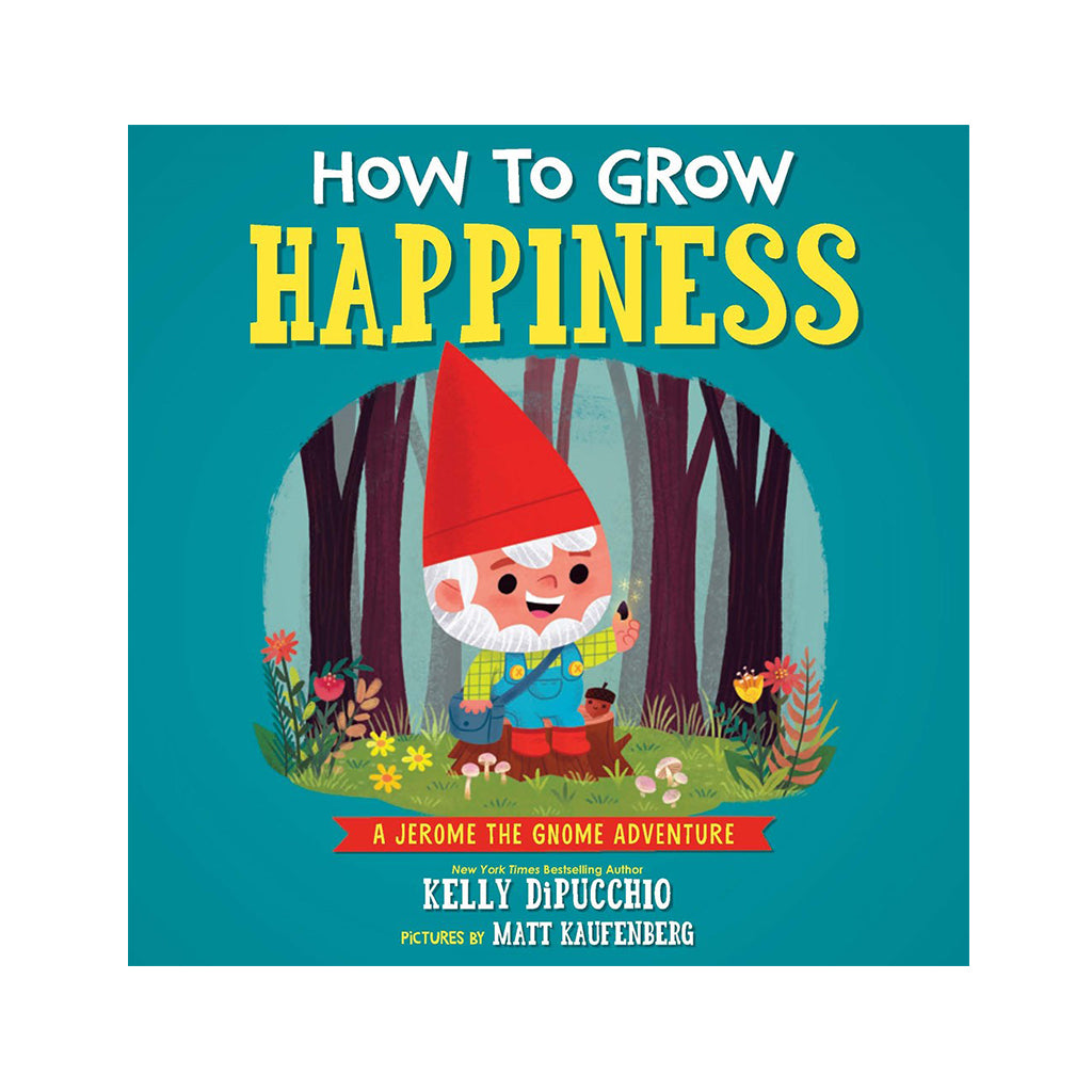How to Grow Happiness by Kelly DiPucchio | Mapamundi Kids