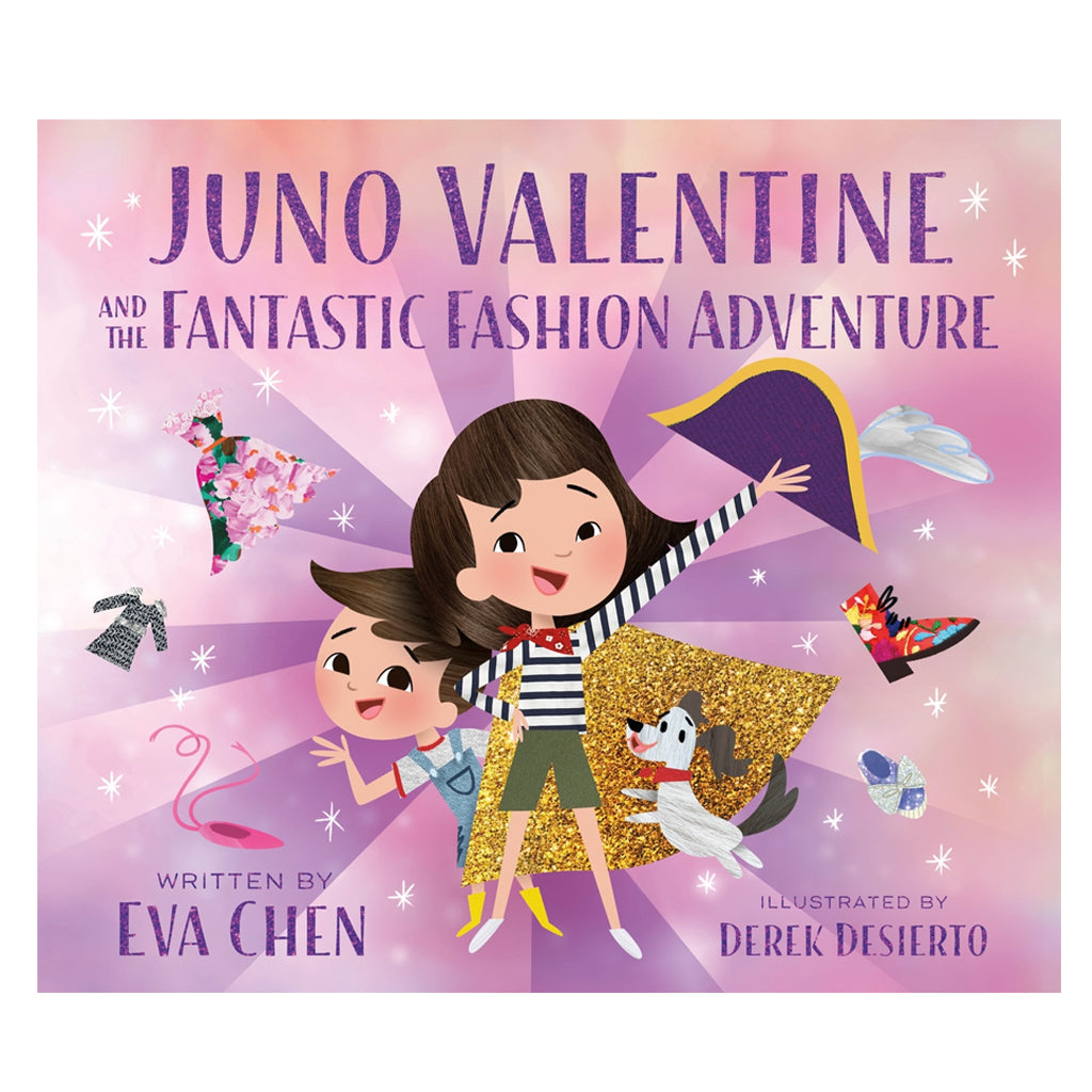 Juno Valentine and the Fantastic Fashion Adventure by Eva Chen - Macmillan Publishing