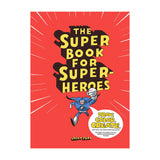 The Super Book for Super Heroes - Book Cover