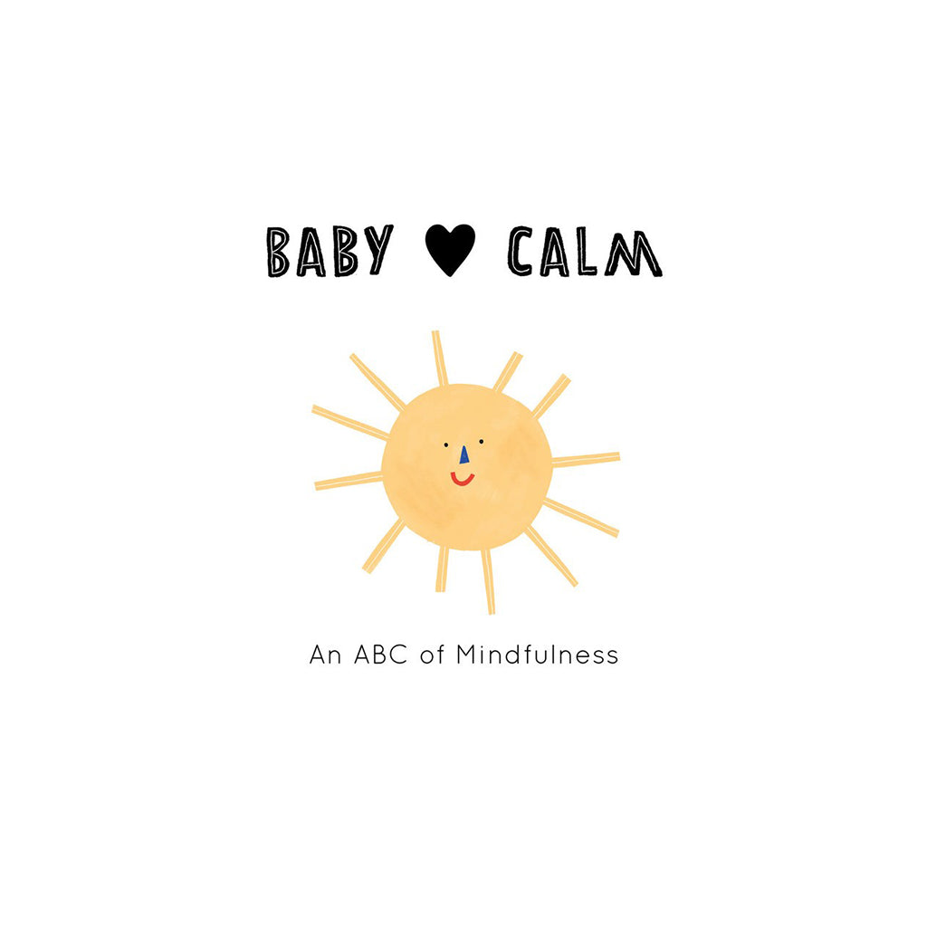 Baby Loves Calm: An ABC of Mindfulness | Mapamundi Kids