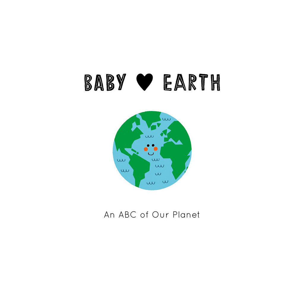 Baby Loves Earth: An ABC of Our Planet | Mapamundi Kids
