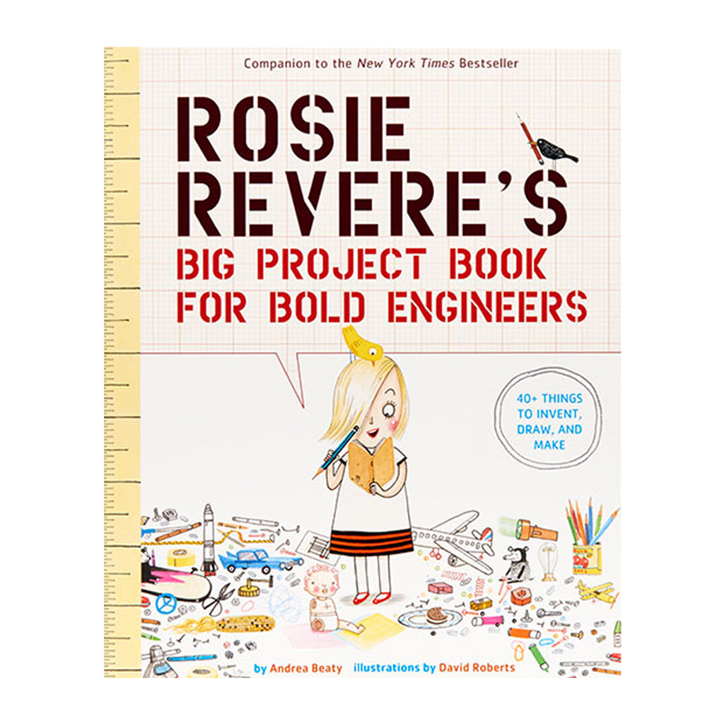 Rosie Revere's Big Project Book for Bold Engineers | Abrams for Young Readers
