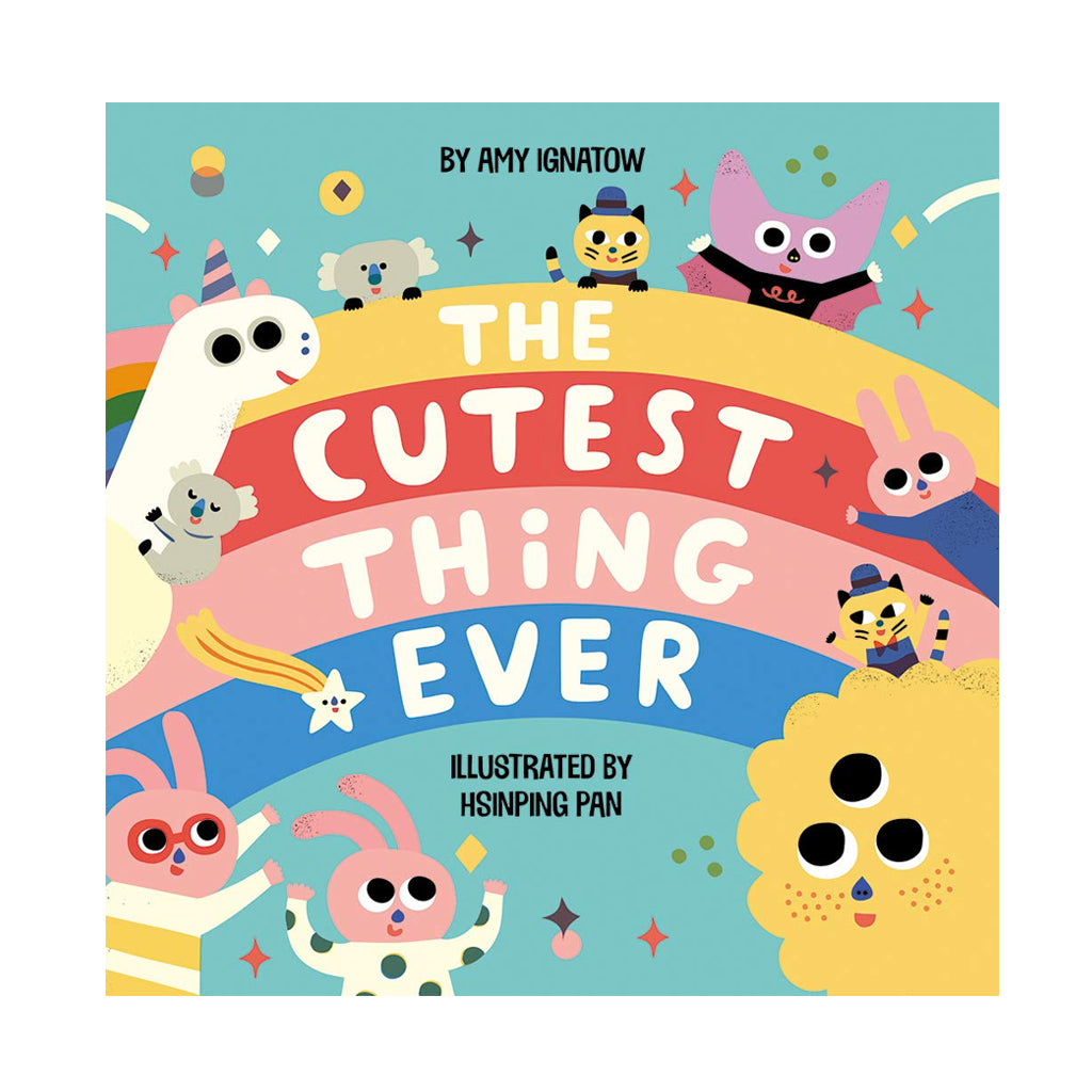 The Cutest Thing Ever by Amy Ignatow - Abrams Appleseed Publishing