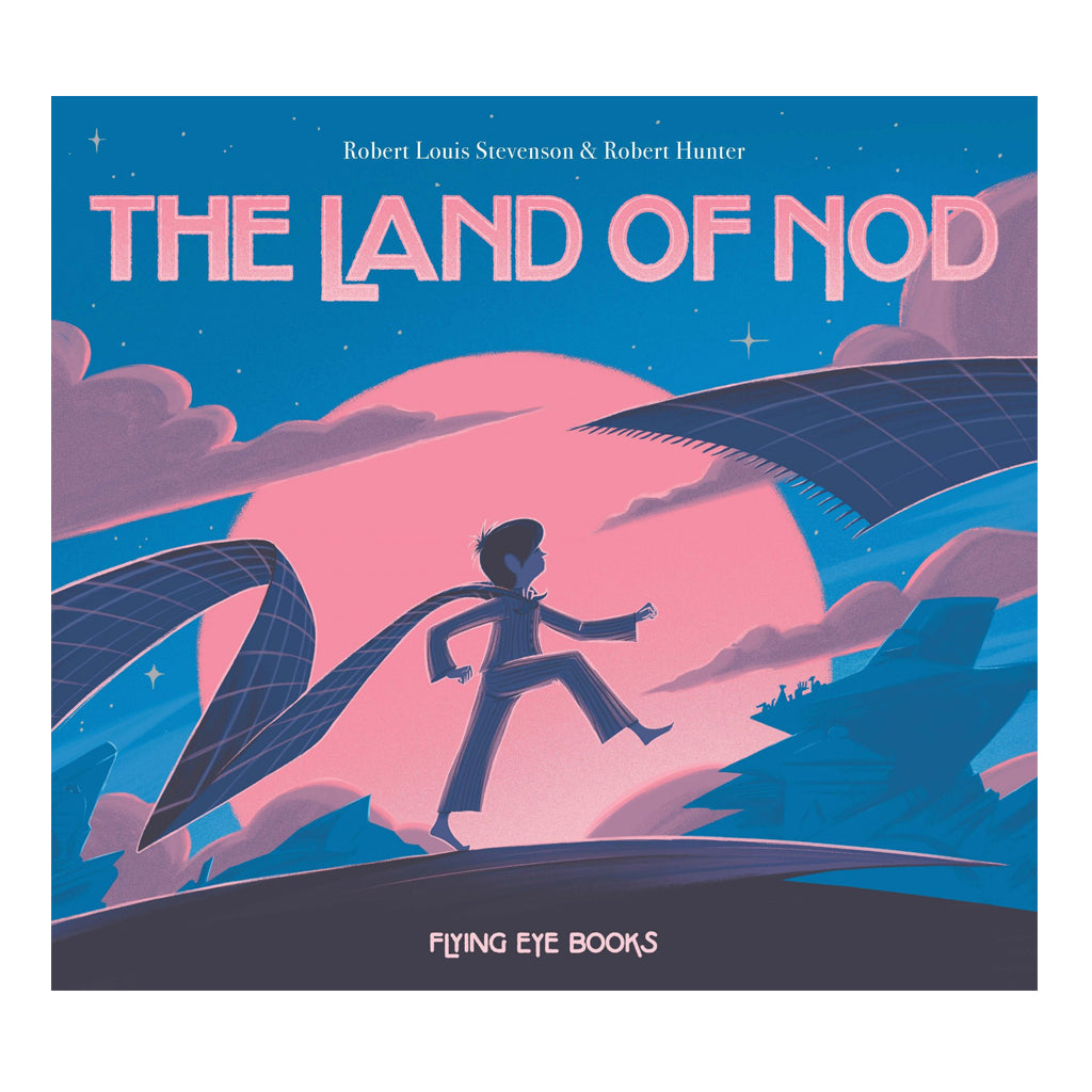 The Land of Nod by Robert Stevenson - Flying Eye Books | Mapamundi Kids