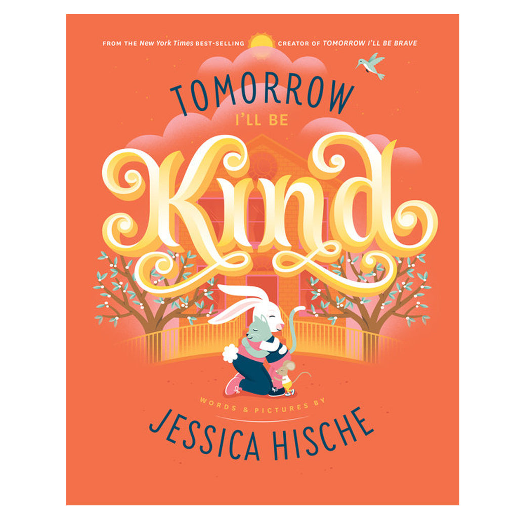Tomorrow I'll Be Kind by Jessica Hische | Penguin Random House LLC