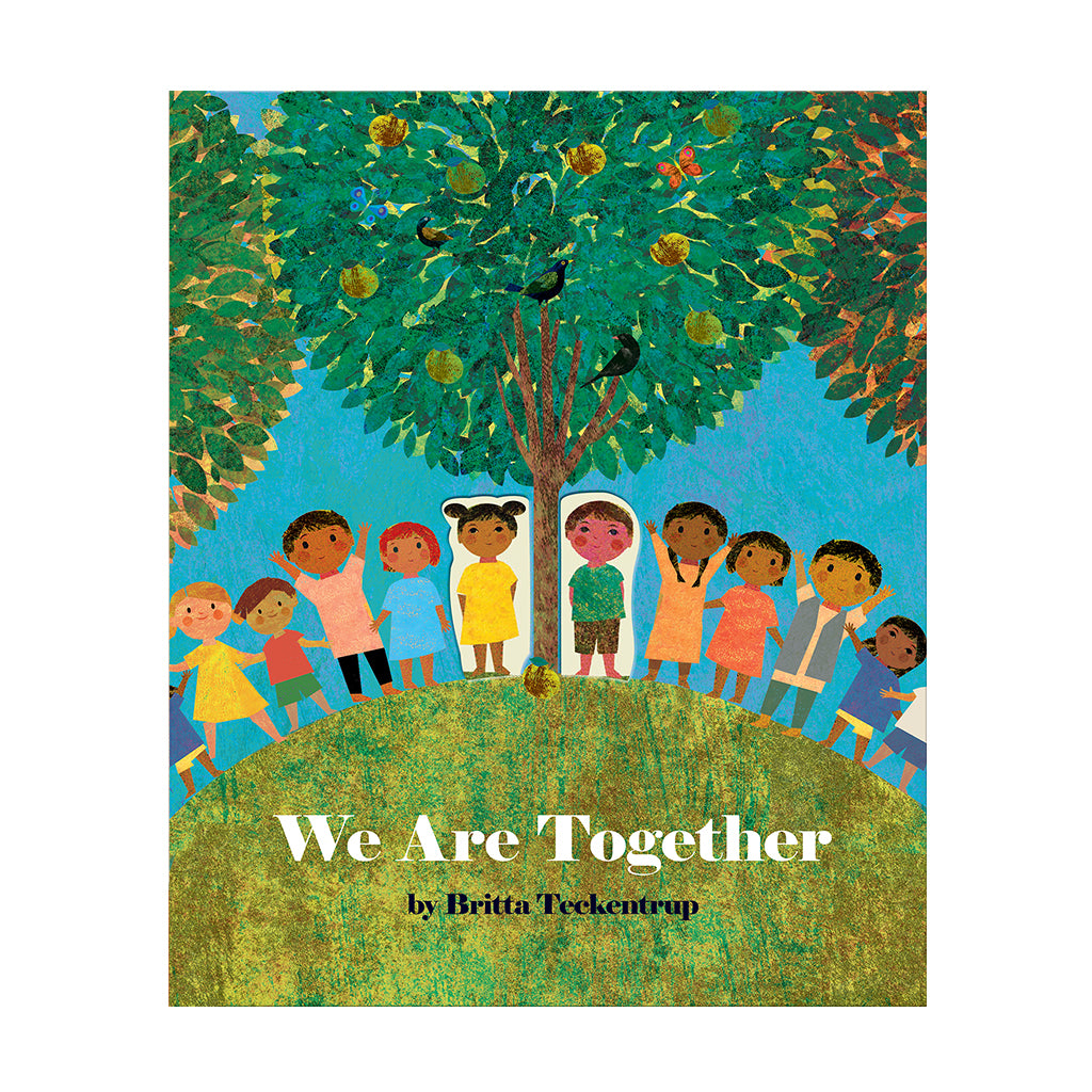 We Are Together by Britta Teckentrup | Mapamundi Kids