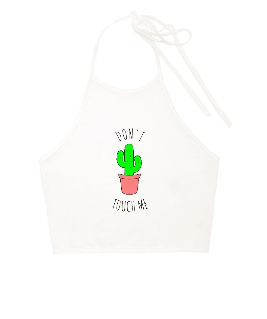 Don't touch me cactus Halter Top