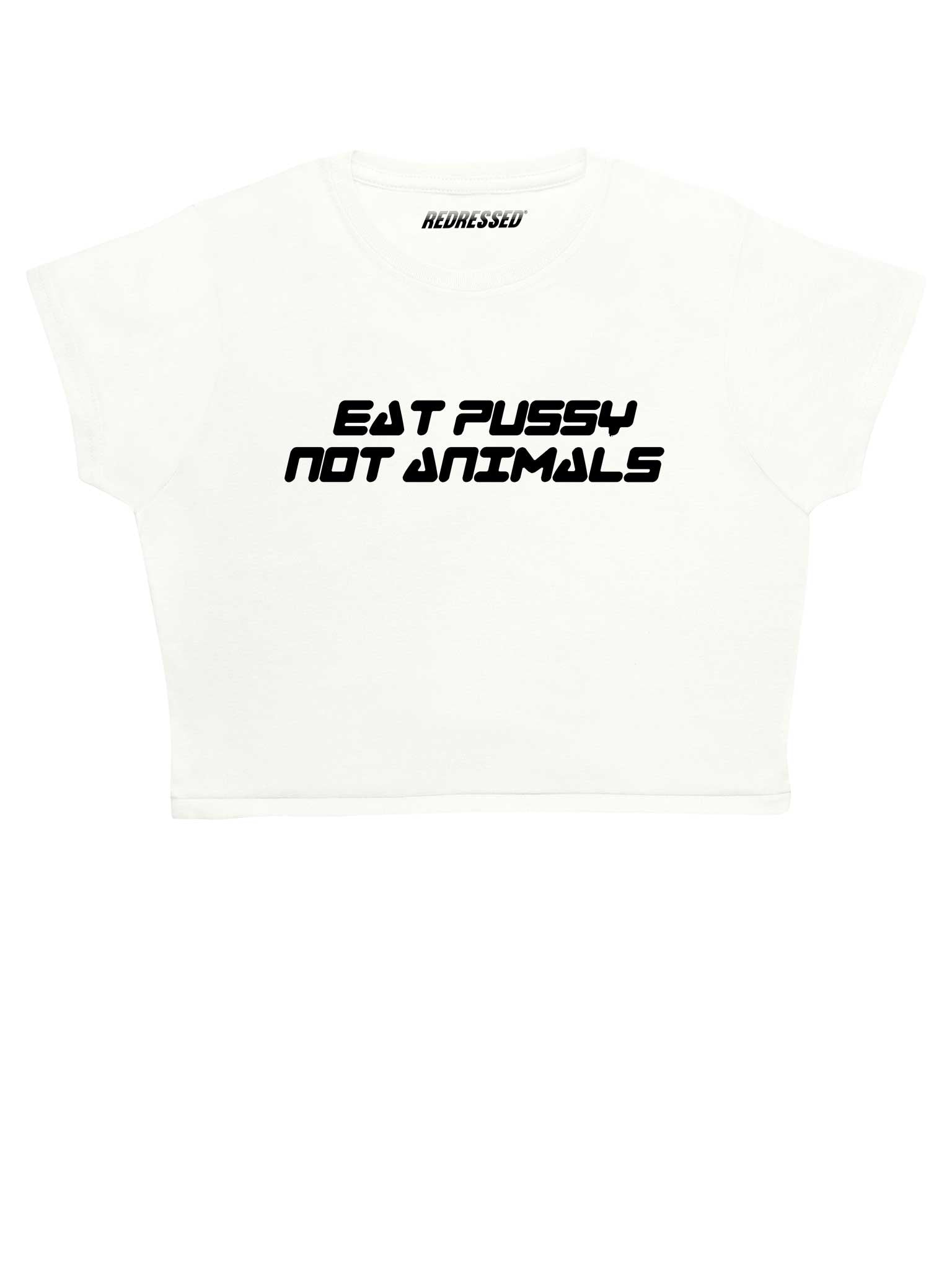 Eat Pussy Not Animals Crop Top