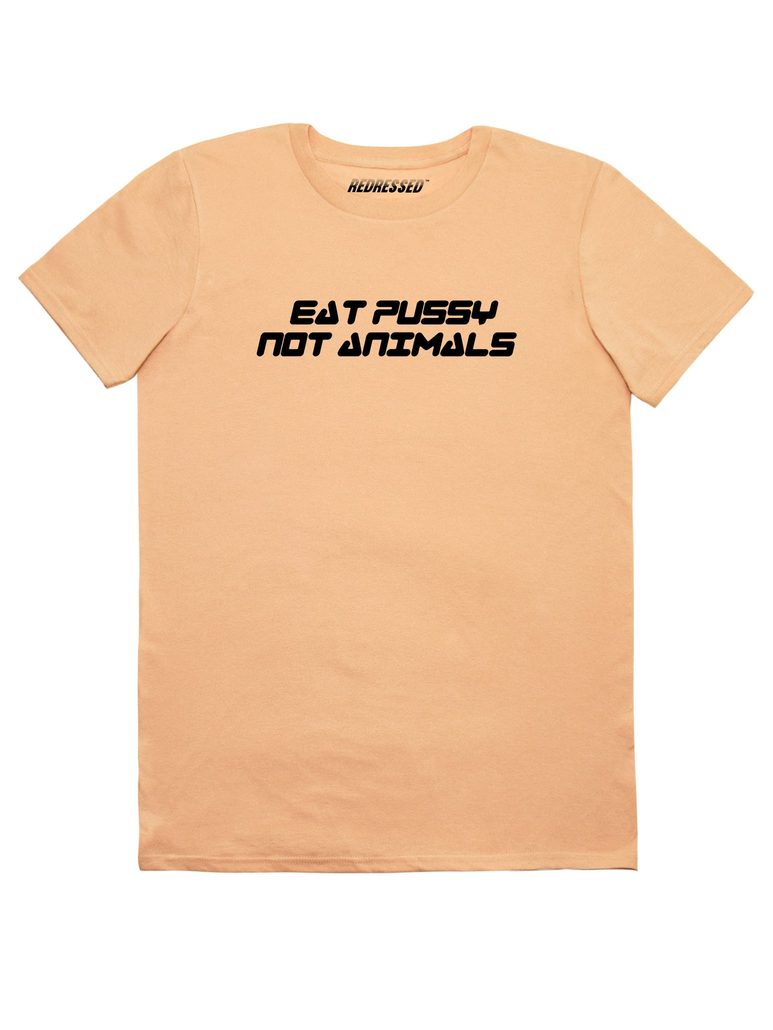 Eat Pussy Not Animals T-Shirt