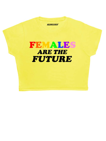 Females Are The Future Crop Top
