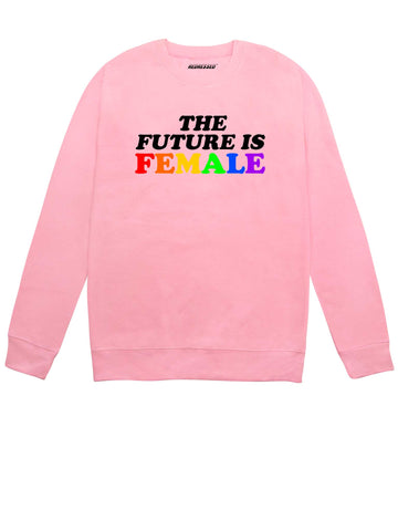 Females Are The Future Sweatshirt