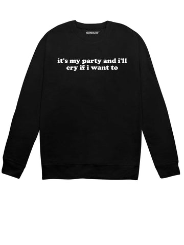 It's My Party Sweatshirt