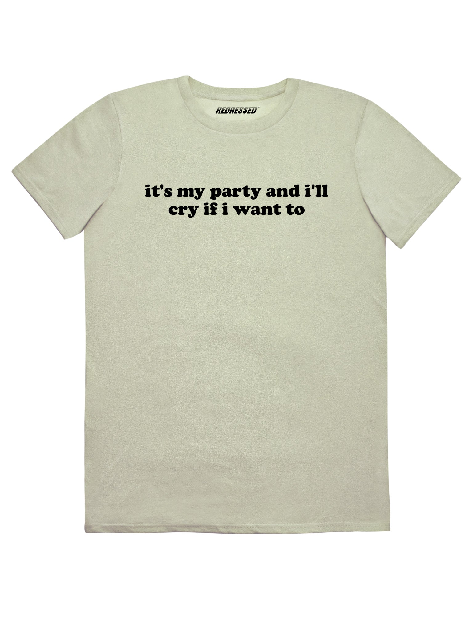 It's My Party I'll Cry If I Want To T-Shirt