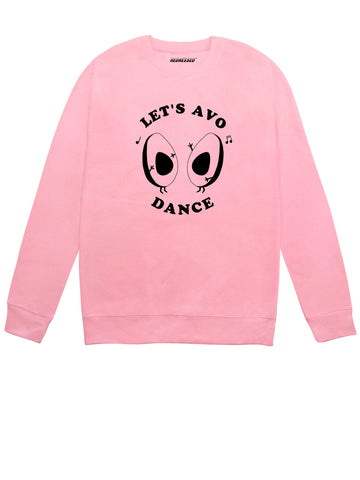 Let's Avo Dance Sweatshirt