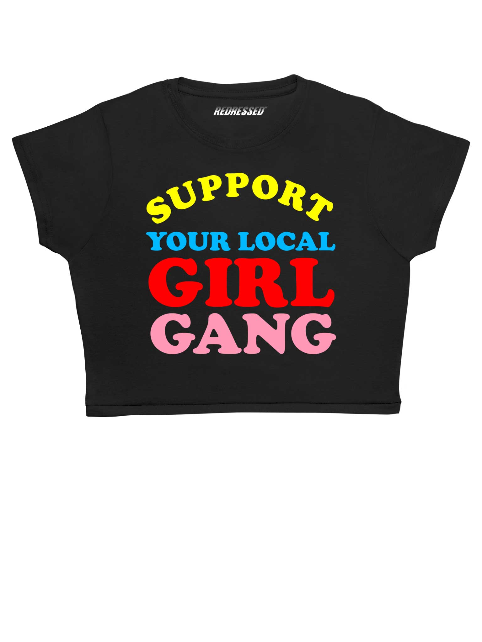 Support Your Local Girl Gang Crop Top