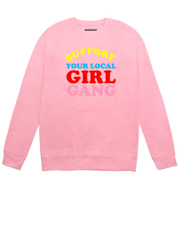 Support Your Local Girl Gang Sweatshirt