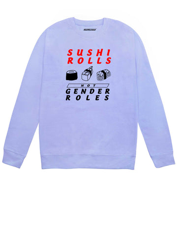 Sushi Rolls Not Gender Roles Sweatshirt
