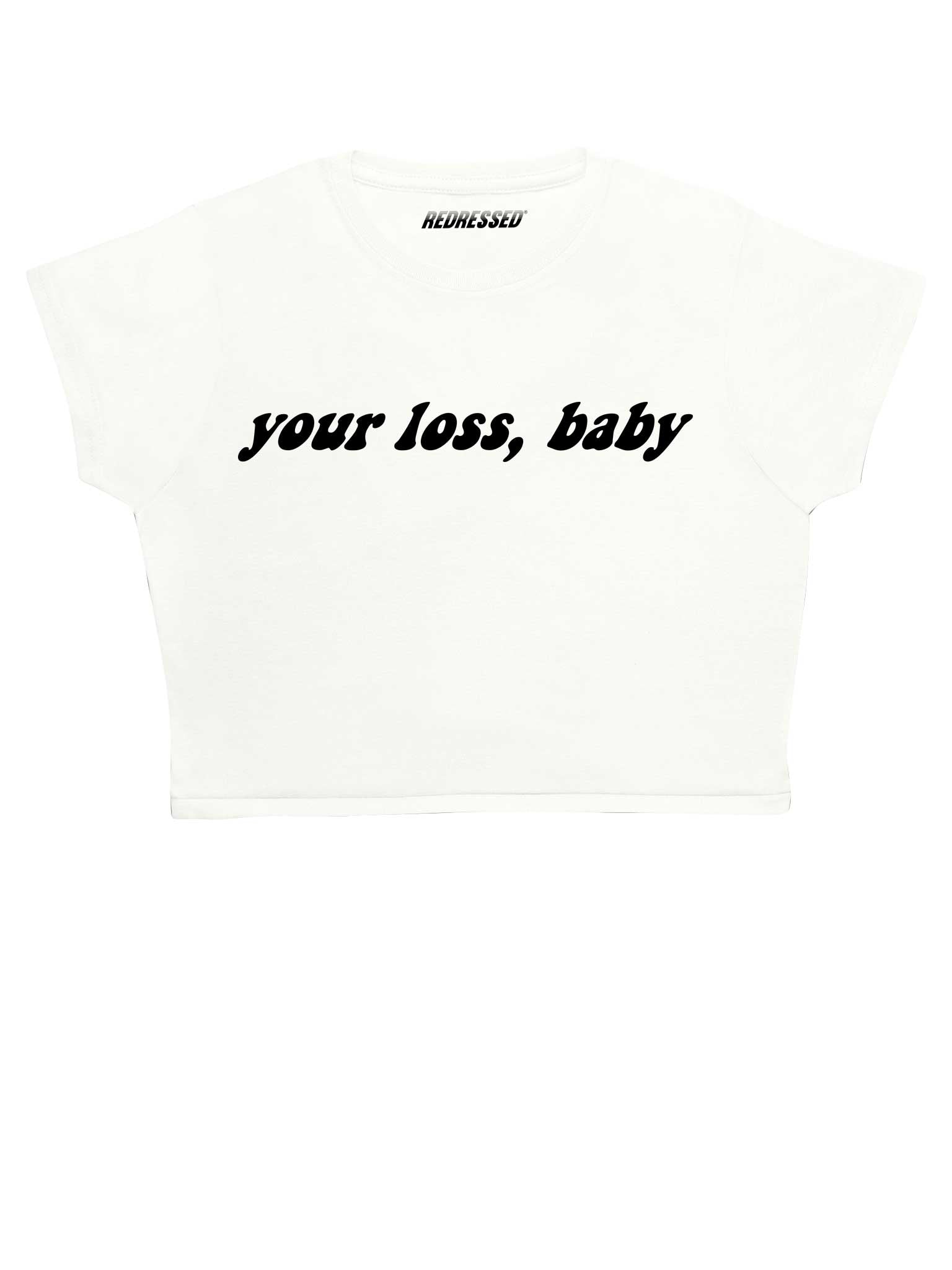 Your Loss Baby Crop Top