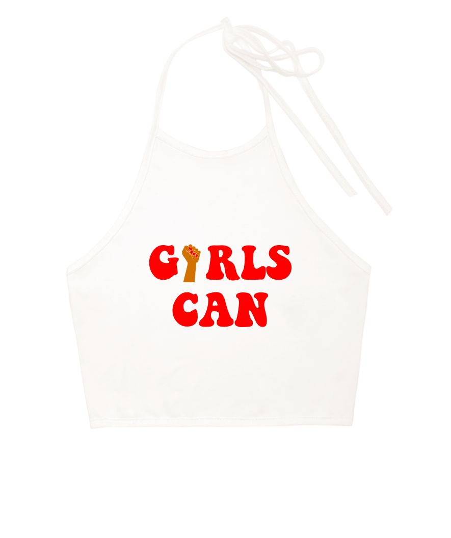 Girls Can Halter Top