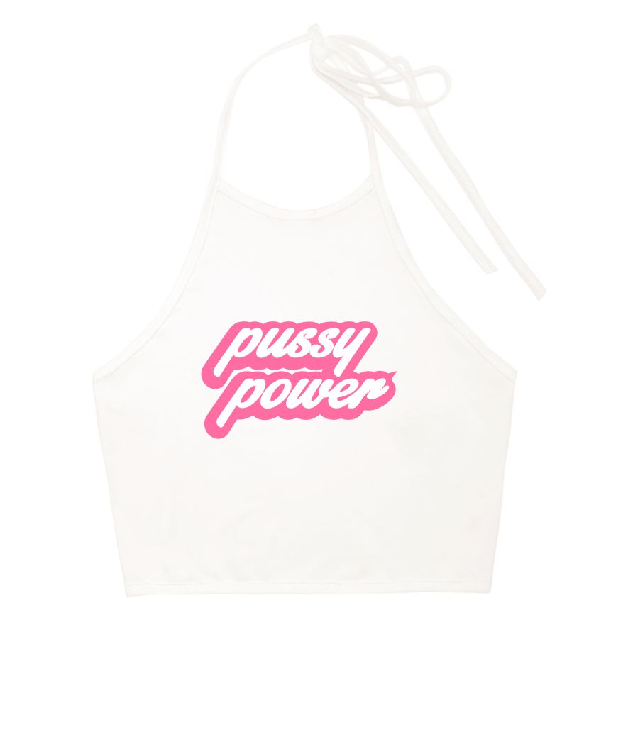 Pussy Power Halter Top