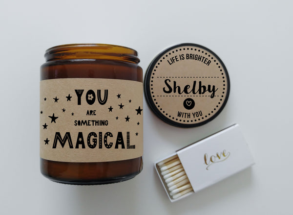 Appreciation Gift Thank You Gift You Are Something Magical Scented Personalized Candle Teacher Gift