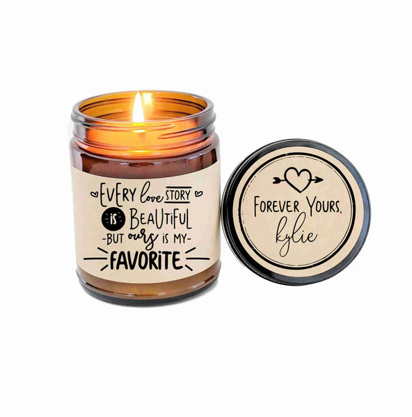 Every Love Story is Beautiful But Ours is My Favorite Romantic Gift Personalized Candle