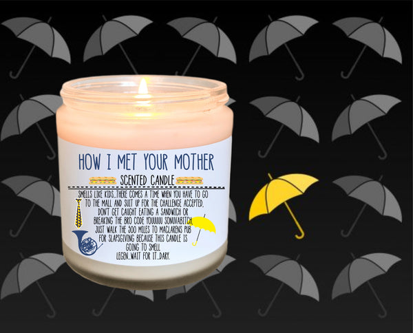How I Met Your Mother Gift TV Show Pop Culture Candle HIMYM Gift Suit Up Legen Wait For It Dary Barney Stinson TV Quotes Gift For Her