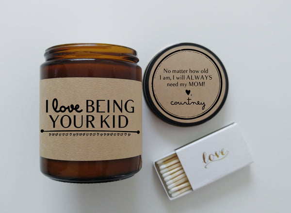 Gift for Mom I Love Being Your Kid Mothers Day Gift Scented Candle Mom Gift Mother Birthday Gift