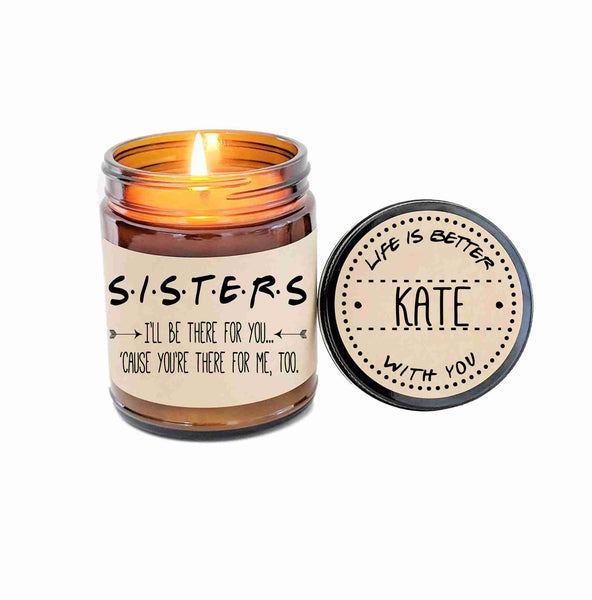 Sisters Gift Friends TV Show Candle Gift for Sister Birthday Gift Holiday Gift Ill Be There For You