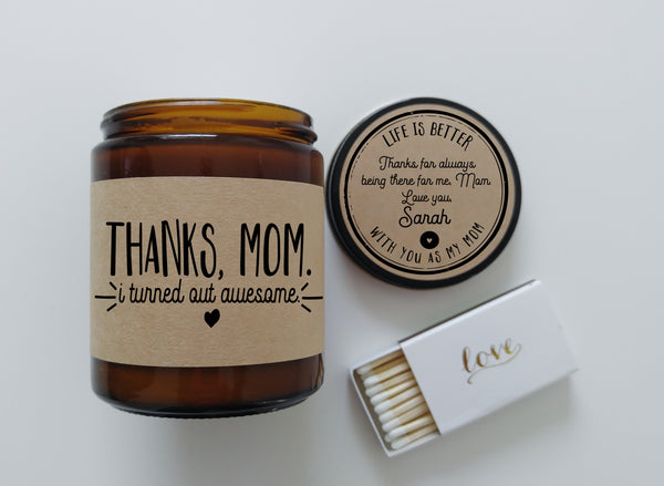 Mothers Day Gift Thanks Mom I Turned Out Awesome Gift for Mom Scented Candle Mom Gift Birthday Gift