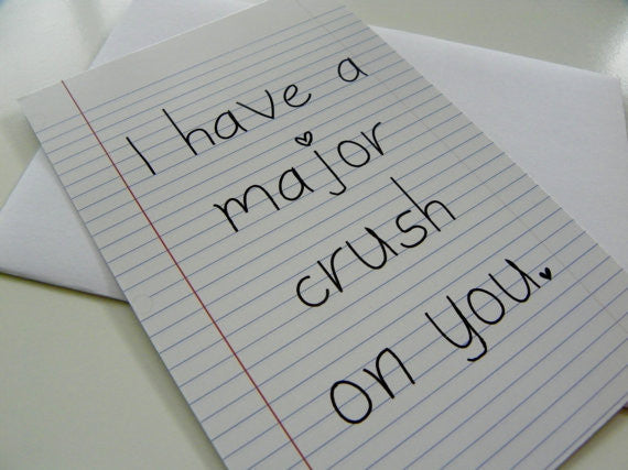Valentine Card I Have A Major Crush Card Funny Romantic Card School Note