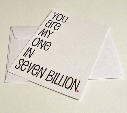 You Are My One In Seven Billion