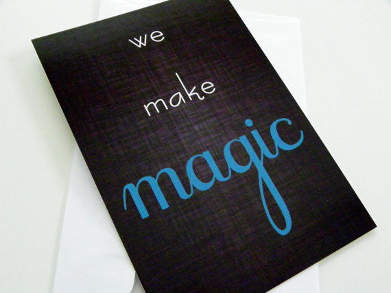 We Make Magic