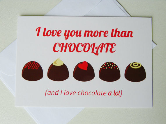 I Love You More Than Chocolate Love Card Romantic Card Funny Card Valentine Card