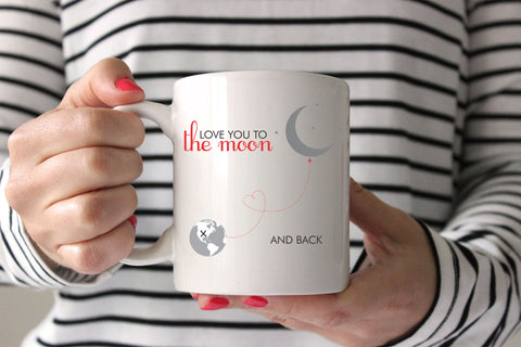 Love You To The Moon and Back Coffee Mug Quote Mug Gift For Mom Mug Love Mug Cute Mug Holiday Gift for Mother Gift for Spouse Gift for Wife