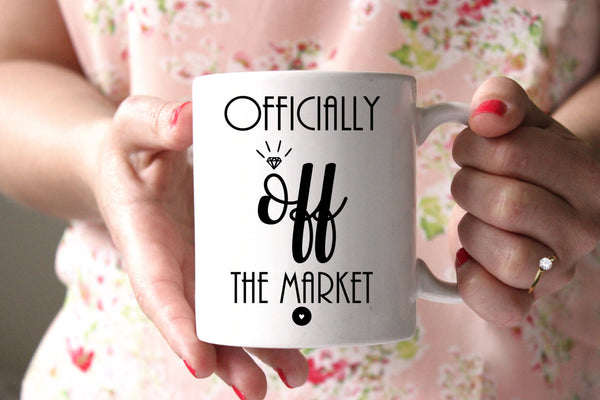 Officially Off the Market Engaged Mug Engagement Gift for Bride to Be Engagement Mug