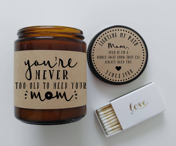 Gift for Mom Youre Never Too Old To Need Your Mom Gifts Mothers Day Gift for Mother Birthday Gift