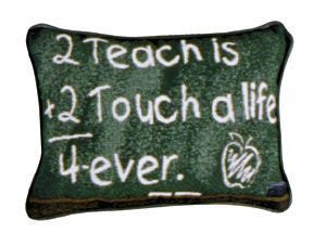 2 Teach Is 2 Touch Pillow