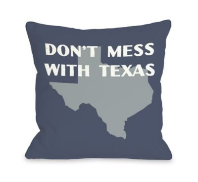 One Bella Casa Don't Mess with Texas Throw Pillow by OBC 16 X 16