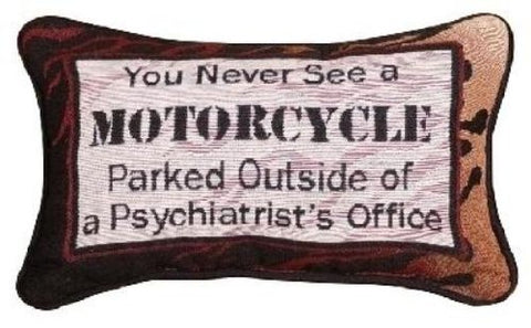 Manual Throw PIllow, You Never See A Motorcycle Parked Outside of a Psychiartists Office
