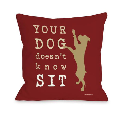 Your Dog Doesn't Know Sit Red Throw Pillow
