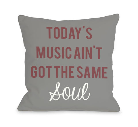 Ain't Got The Same Soul Throw Pillow by OBC 18 X 18