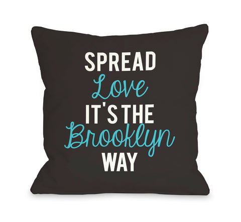 Spread Love, Brooklyn Way Throw Pillow by OBC 18 X 18